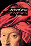 Doctor of Silence, Robert Kelly, 0914232916