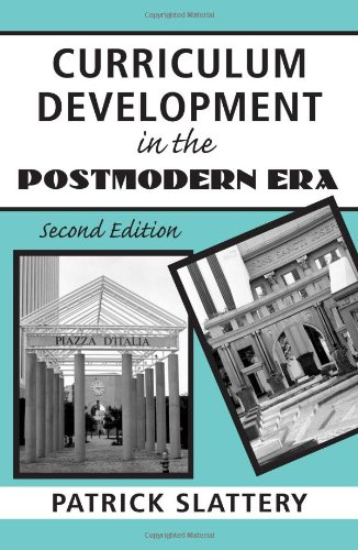 Curriculum Development in the Postmodern Era: Teaching and Learning in an Age of Accountability (Critical Education Practice S)