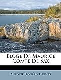 Eloge de Maurice Comte de Sax, Antoine Leonard Thomas, 124626935X