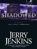 Shadowed, Jerry B. Jenkins, 0786281197