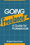 Going Freelance, Robert Laurance, 0471632554
