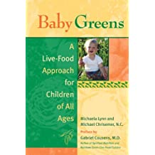 Baby Greens: A Live-Food Approach for Children of All Ages