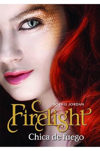 Firelight Chica De Fuego Spanish Edition Jordan Sophie 9789876123808 Books