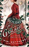 A Holiday By Gaslight: A Victorian Christmas Novella by  Mimi Matthews in stock, buy online here