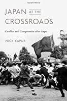 Japan at the Crossroads: Conflict and Compromise after Anpo