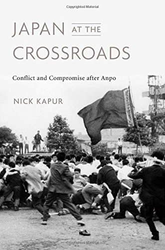 Japan at the Crossroads: Conflict and Compromise after Anpo ()
