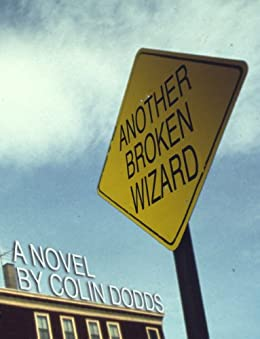 Another Broken Wizard by [Dodds, Colin]