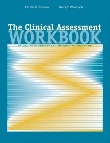 The Clinical Assessment Workbook: Balancing Strengths and Differential Diagnosis (Psychopathology)