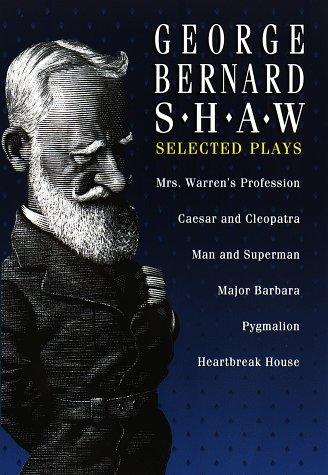 George Bernard Shaw: Selected Plays