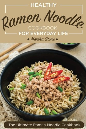 Healthy Ramen Noodle Cookbook for Everyday Life: Fun and Tasty Kimchi Ramen Recipes - The Ultimate Ramen Noodle Cookbook (Ramen Noodle Recipes compare prices)