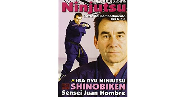 Ninjutsu. Larte del combattimento dei ninja: Sensei J ...
