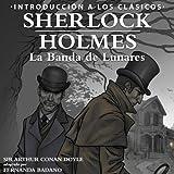 Sherlock Holmes - La Banda de Lunares [Sherlock Holmes: The Speckled Band, Spanish Edition]: Intro to the Classics - Spanish