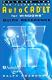 The Illustrated AutoCAD LT for Windows Quick Reference Release 1 and 2, Grabowski, Ralph, 0827378289
