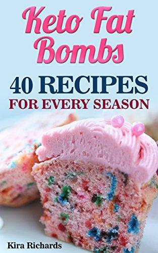 Keto Fat Bombs: 40 Recipes For Every Season by Kira  Richards