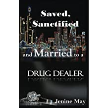 Saved, Sanctified and Married to a Drug Dealer