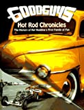 The Goodguys Hot Rod Chronicles
