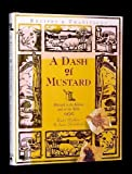img - for A Dash of Mustard: Mustard in the Kitchen & on the Table : Recipes & Traditions book / textbook / text book