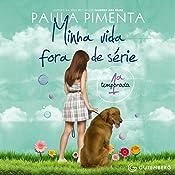 Minha Vida Fora De Serie 1o Temporada   Paula Pimenta