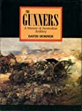 The Gunners : A History of Australian Artillery, Horner, David, 1863739173