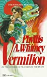 Front cover for the book Vermilion by Phyllis A. Whitney