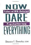 Now Dare Everything, Steven F. Dansky, 1560243988