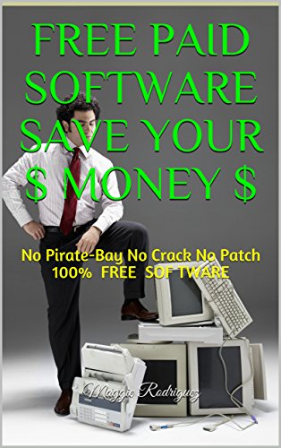 FREE Paid Software Save Your $ MONEY $: No Pirate-Bay No