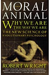 The Moral Animal: Why We Are, the Way We Are: The New Science of Evolutionary Psychology Kindle Edition