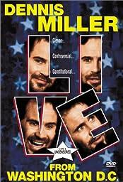 Dennis Miller Live from Washington D.C.