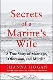 Image of Secrets of a Marine's Wife: A True Story of Marriage, Obsession, and Murder