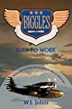 Biggles Flies to Work, W. E. Johns, 0755107179