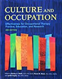 Culture and Occupation: Effectiveness for Occupational Therapy Practice, Education, and Research
