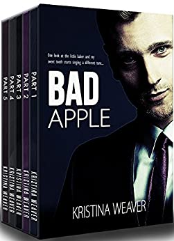 BAD APPLE: The Complete Series by [Kristina Weaver]