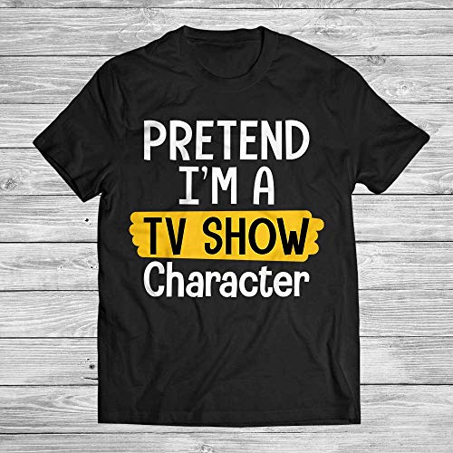 Pretend I'm A TV Show Character Lazy Easy Halloween Costume Customized T-Shirt Hoodie_Long Sleeve_Tank Top_Sweatshirt]()