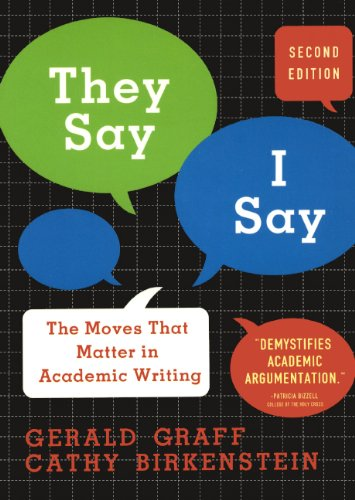 They Say / I Say: The Moves That Matter in Academic Writing with Readings (Second Edition)