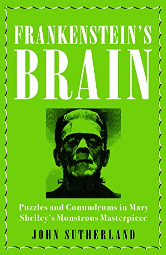 Frankensteins brain puzzles and conundrums in mary shelleys frankensteins brain puzzles and conundrums in mary shelleys monstrous masterpiece by sutherland john fandeluxe Image collections