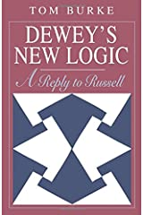 Dewey's New Logic: A Reply to Russell