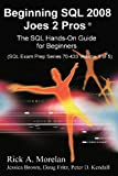 img - for Beginning SQL 2008 Joes 2 Pros by Rick A. Morelan (2009-12-01) book / textbook / text book