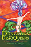 Dungeons and Dragqueens:A Tony Allegro Mystery, Thomas R. Filippi, 0595653383