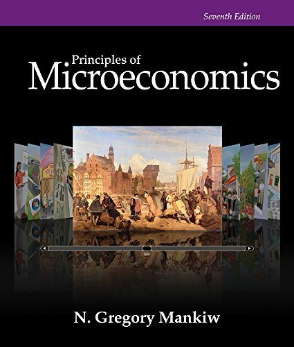 By N. Gregory Mankiw - Principles of Microeconomics (7th Edition) (2014-01-16) [Loose Leaf]