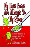 My Lima Beans Are Allergic to My Spoon, Jill Schafer Boehme, 159113143X