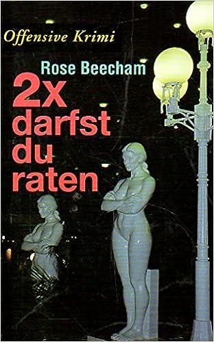 Beecham, Rose  - Zweimal darfst du raten