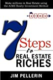 7 Steps to Real Estate Riches, Jim Pellerin, 1438940068