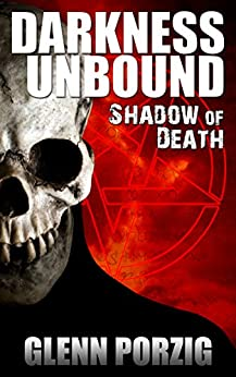 Darkness Unbound: Shadow of Death by [Porzig, Glenn]