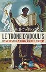 Le trône d'Adoulis Les guerres de la mer Rouge à la veille de l'islam par Bowersock