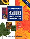 Make Your Scanner a Great Design and Production Tool, Michael Sullivan, 0891348417