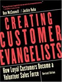 Creating Customer Evangelists: How Loyal Customers Become a Volunteer Sales Force