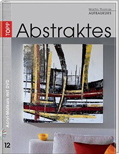 Aufbaukurs Abstraktes: Acryl-Malkurs mit Martin Thomas 12