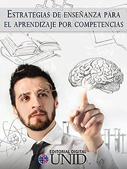 Estrategias de enseñanza para el aprendizaje por competencias de [Dovala, Jesús Martín Cepeda]