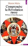 Comprendre la Révolution russe par Malia