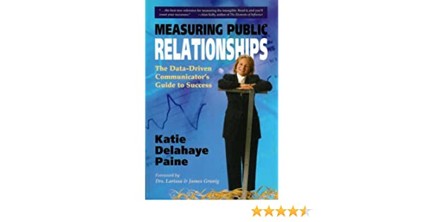 measuring public relationships the datadriven communicators guide to success